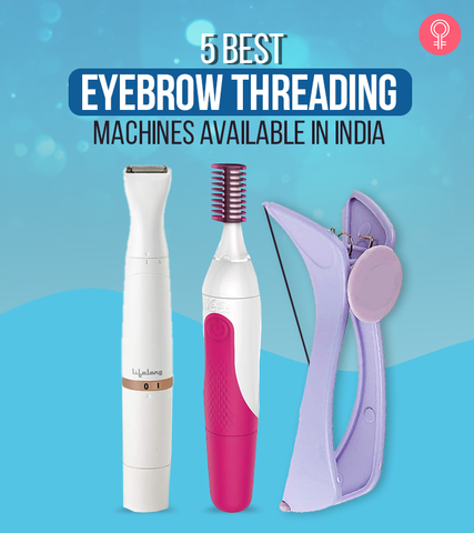 5 Best Eyebrow Threading Machines Available In India