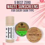 5 Best Zero Waste Sunscreens For Every Skin Type