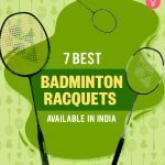 7 Best Badminton Racquets Available In India