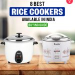 8 Best Rice Cookers Available In India – Buying Guide