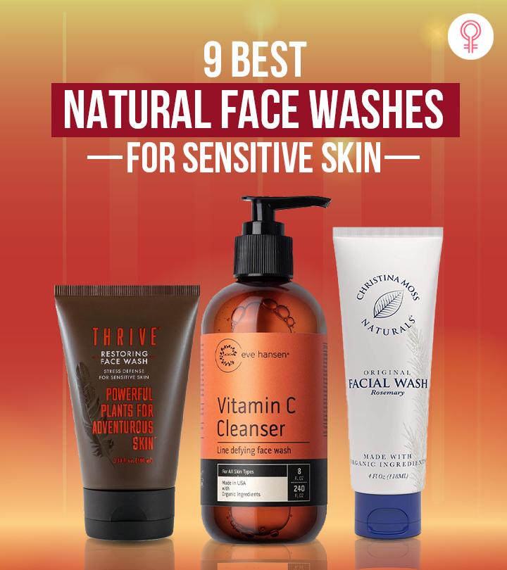 9 Best Natural Face Washes For Sensitive Skin – 2021