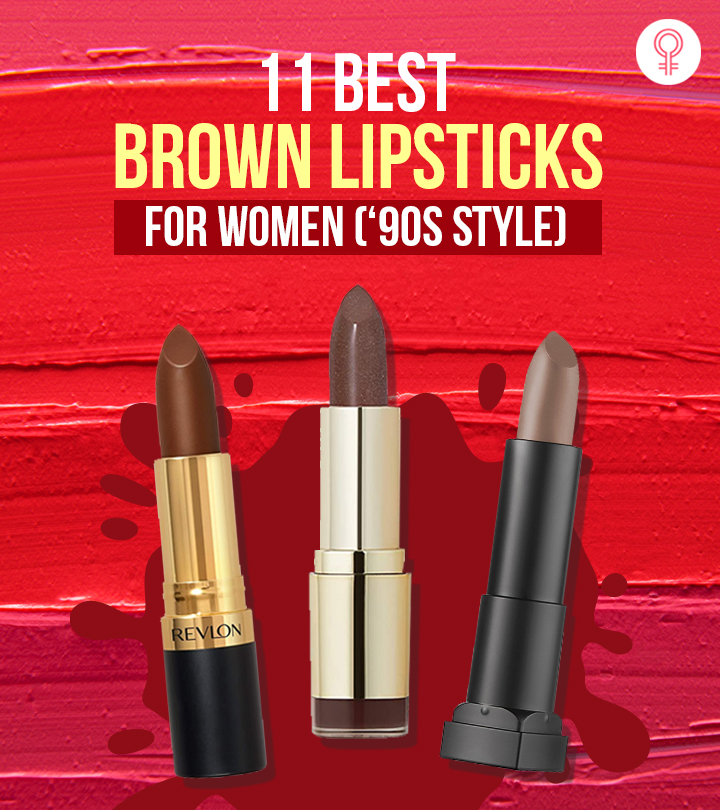 11 Best Brown Lipsticks For Women ('90s Style)