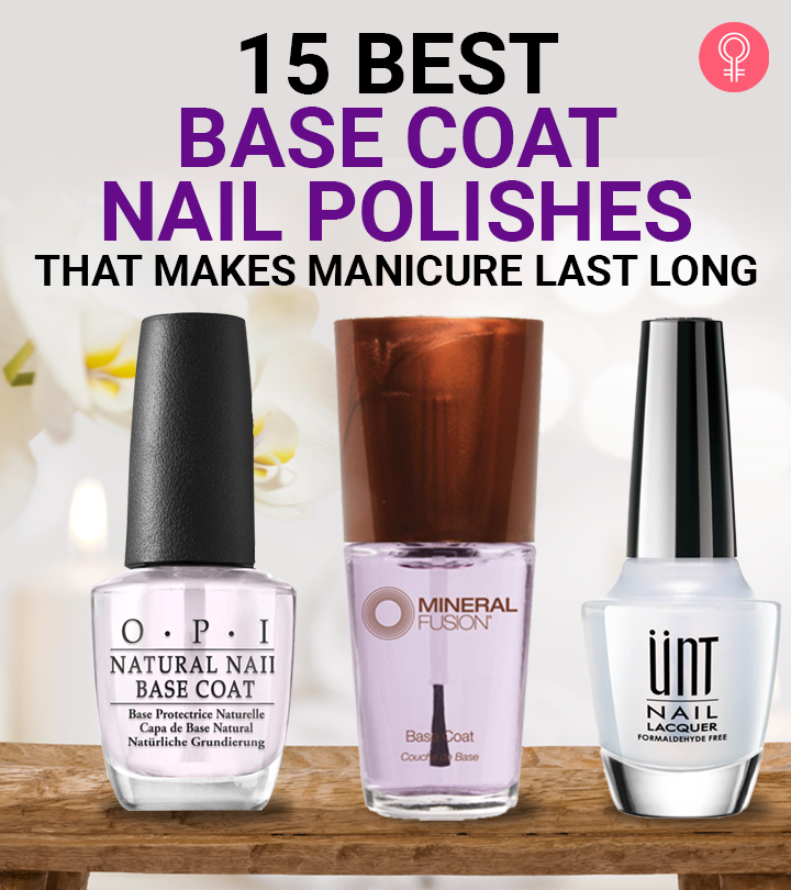 15 Best Base Coat Nail Polishes That Makes Manicure Last Long