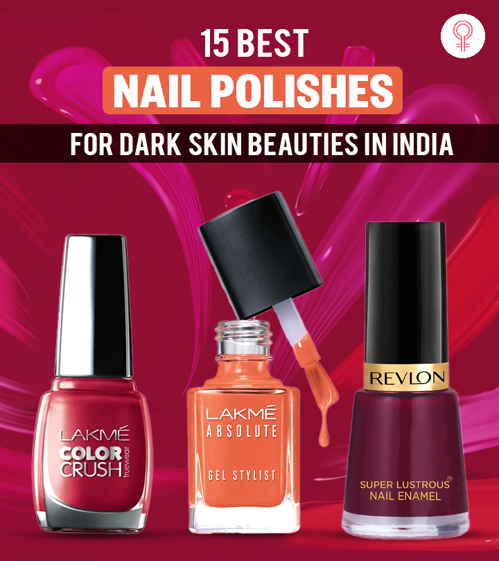 15 Best Nail Polishes For Dark Skin Beauties In India