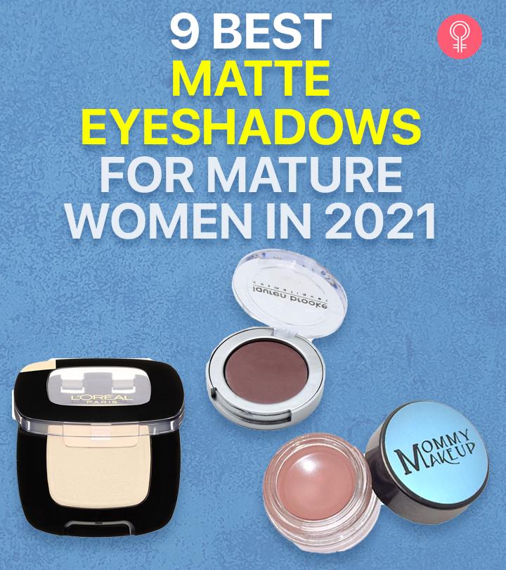 9 Best Matte Eyeshadows For Mature Women In 2021