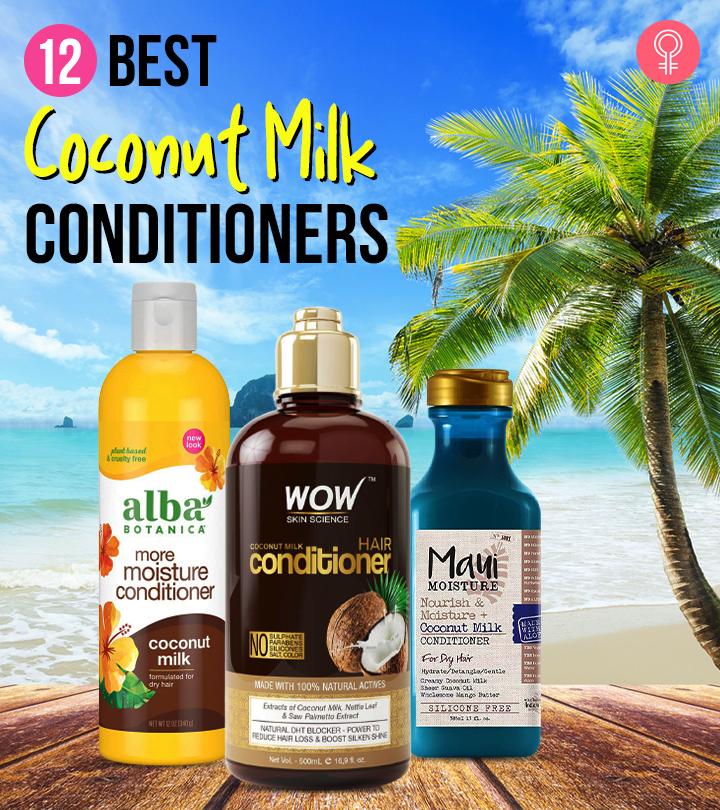 12 Best Coconut Milk Conditioners Of 2021