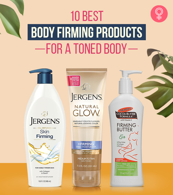 10 Best Body Firming Products For A Toned Body