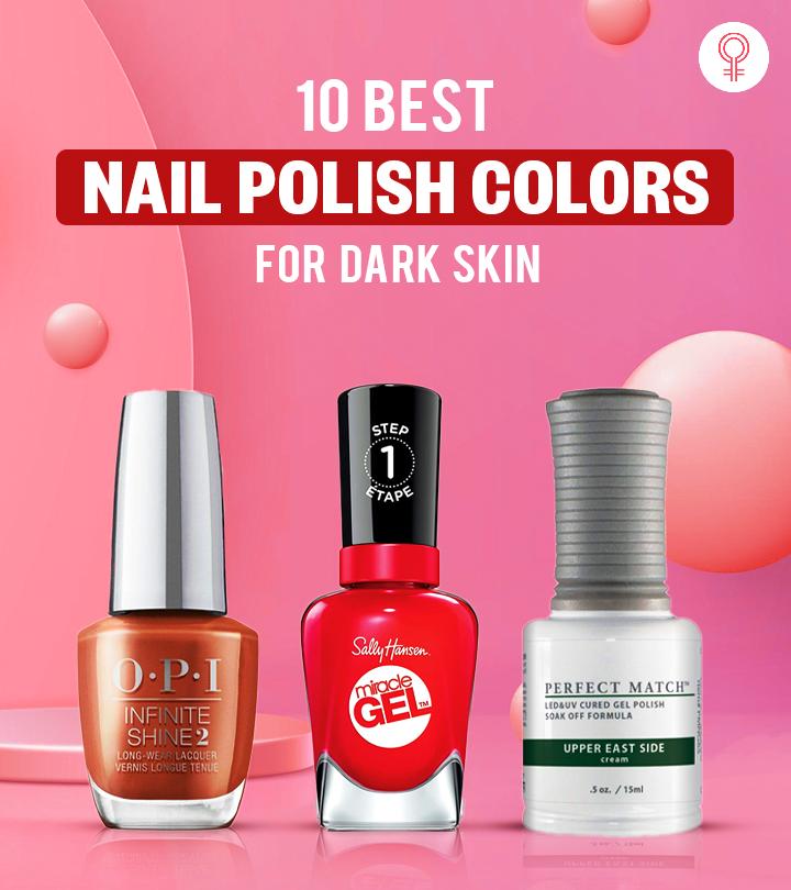 10 Best Nail Polish Colors For Dark Skin