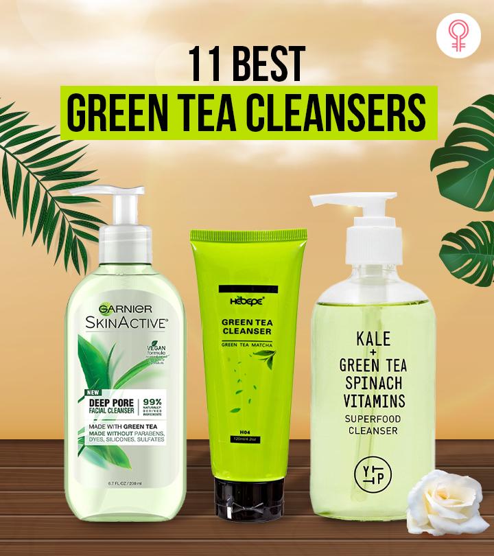 11 Best Green Tea Cleansers – 2021