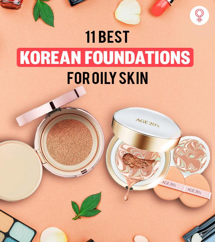 11 Best Korean Foundations For Oily Skin