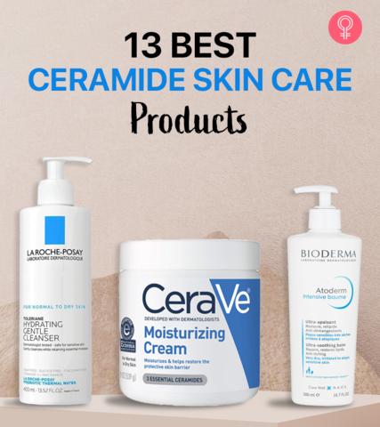 13 Best Ceramide Skin Care Products In 2021