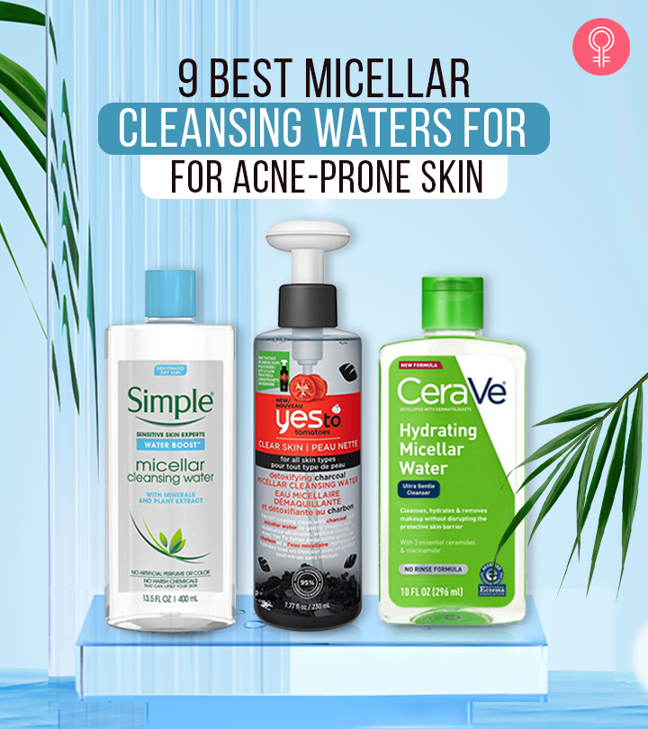 9 Best Micellar Cleansing Waters For Acne-Prone Skin