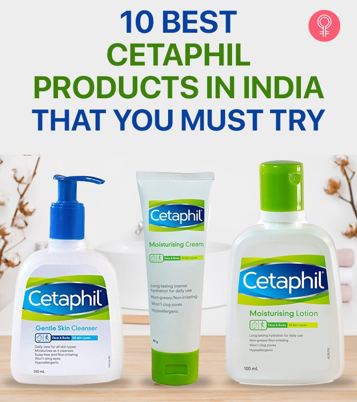 10 Best Cetaphil Products In India That You Must Try In 2021