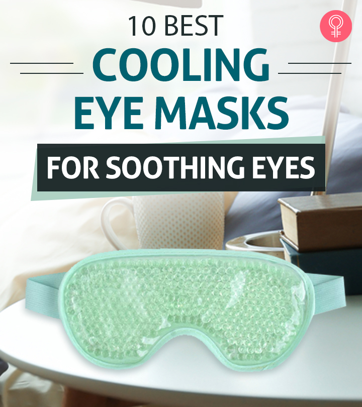 10 Best Cooling Eye Masks Of 2021 For Soothing Eyes