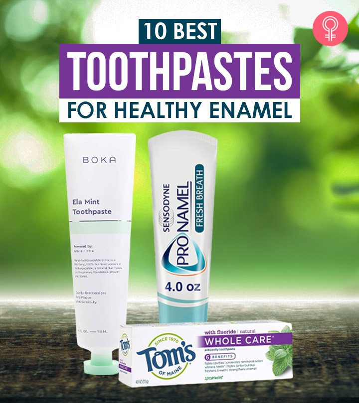 10 Best Toothpastes For Healthy Enamel
