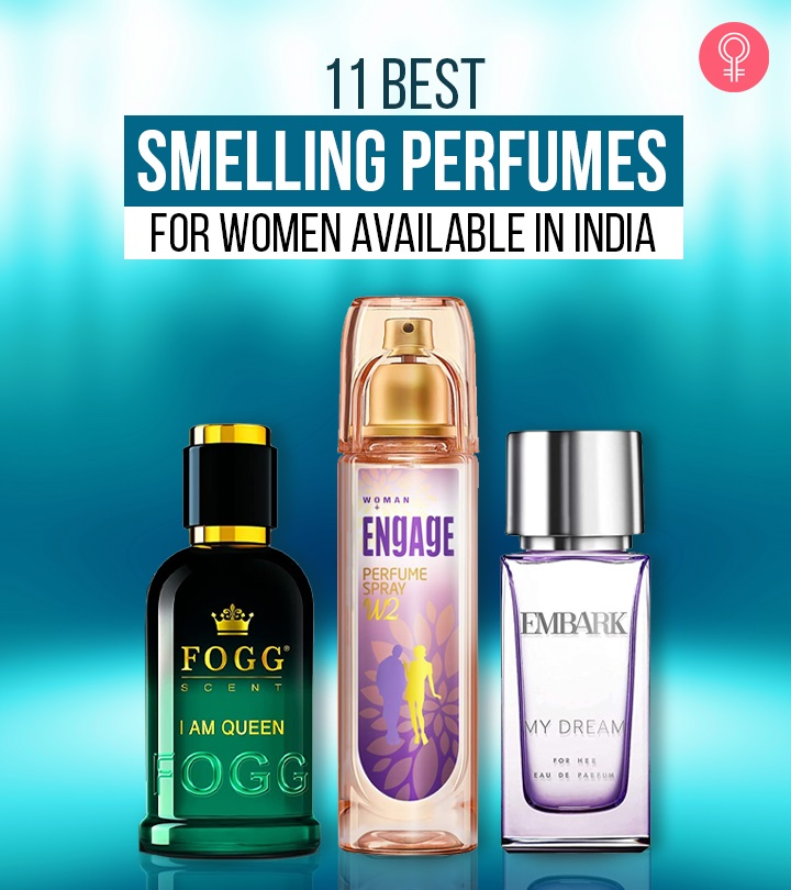 11 Best Smelling Perfumes For Women Available In India