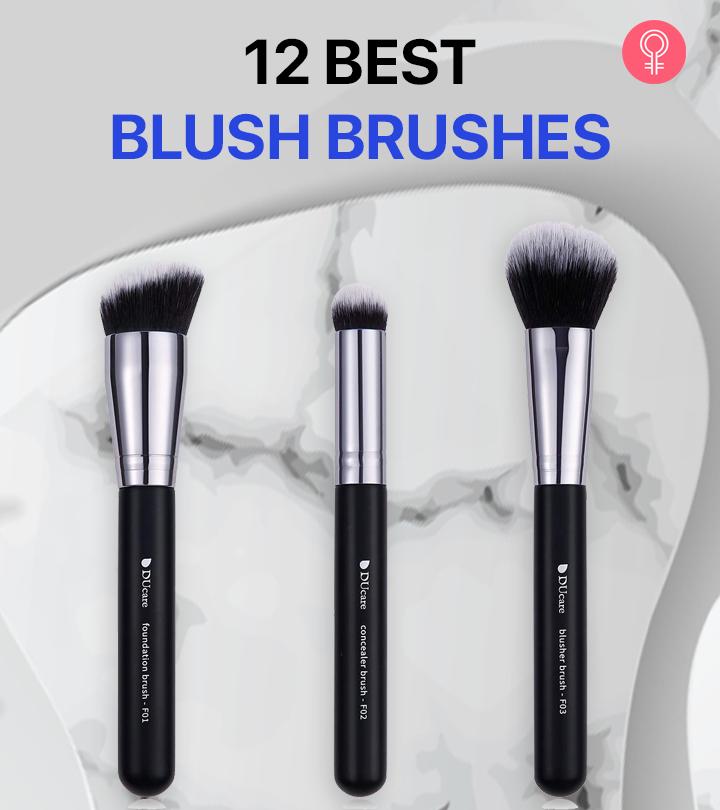 12 Best Blush Brushes Of 2021