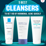 5 Best Cleansers To Get Rid Of Hormonal Acne Quickly