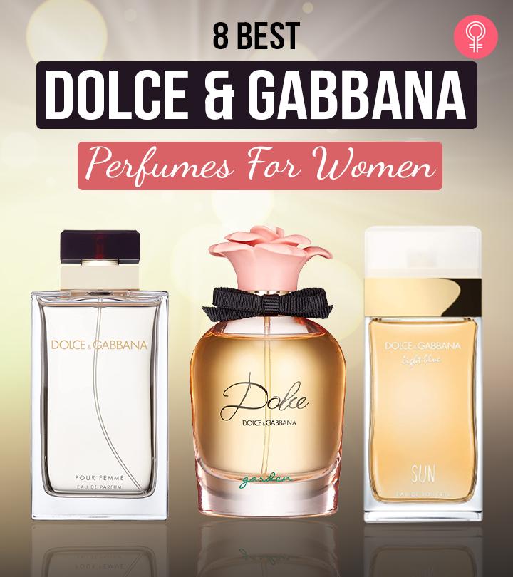 8 Best Dolce & Gabbana Perfumes For Women – 2021