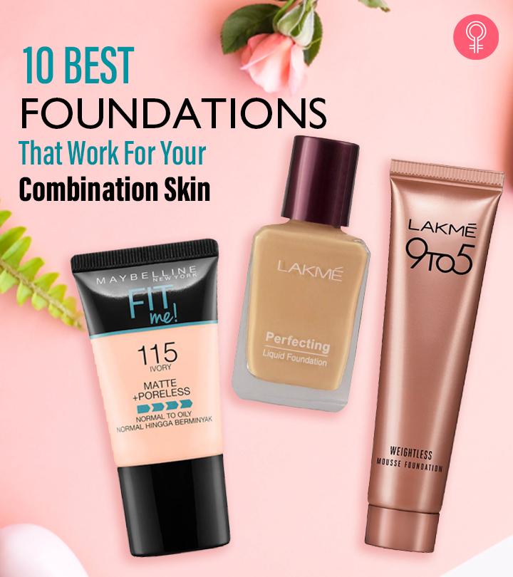 10 Best Foundations That Work For Your Combination Skin