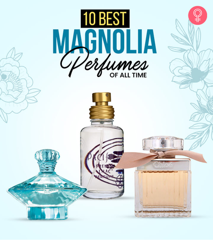 10 Best Magnolia Perfumes Of All Time – 2021