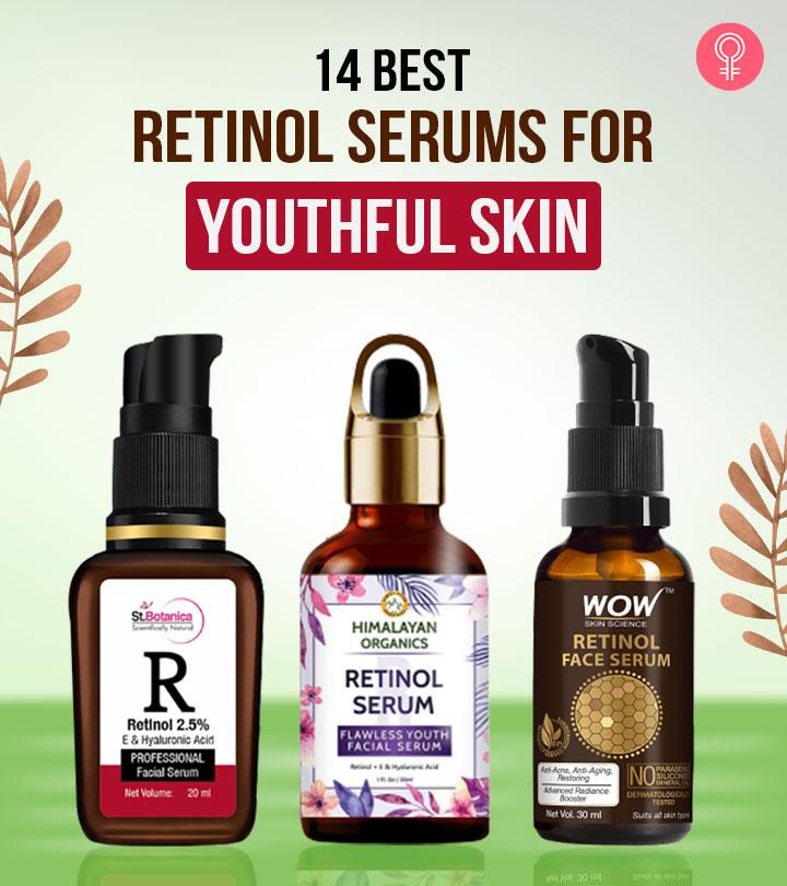 14 Best Retinol Serums For Youthful Skin