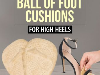 15 Best Ball Of Foot Cushions For High Heels – 2021